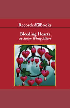 Bleeding Hearts, Susan Wittig Albert