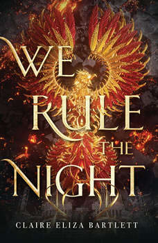 We Rule the Night, Claire Eliza Bartlett