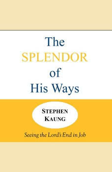 The Splendor of His Ways, Stephen Kaung