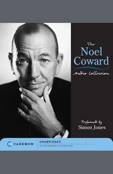 The Noel Coward Audio Collection, Noel Coward