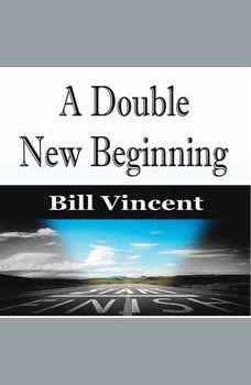 A Double New Beginning, Bill Vincent