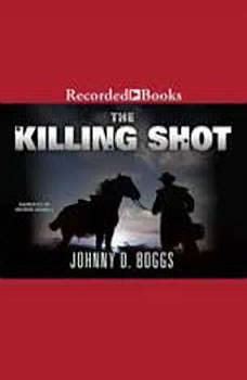 The Killing Shot, Johnny D. Boggs