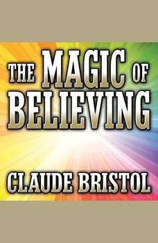 The Magic of Believing, Claude Bristol