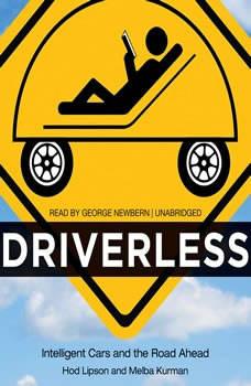 Driverless: Intelligent Cars and the Road Ahead Intelligent Cars and the Road Ahead, Hod Lipson; Melba Kurman