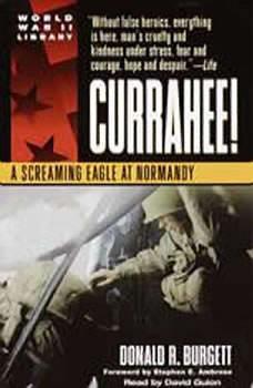 Currahee!: A Screaming Eagle at Normandy, Donald R. Burgett