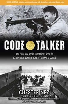 Code Talker: The First and Only Memoir by One of the Original Navajo Code Talkers of WWII The First and Only Memoir by One of the Original Navajo Code Talkers of WWII, Judith Schiess Avila