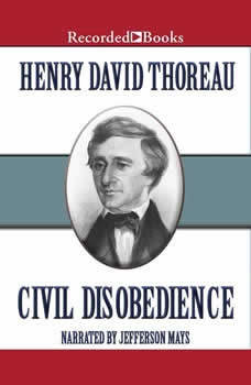 Civil Disobedience: And Other Essays, Henry David Thoreau