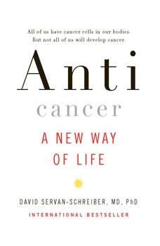 Anticancer: A New Way of Life, David Servan-Schreiber