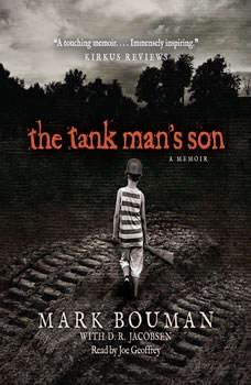 The Tank Man's Son: A Memoir, Mark Bouman