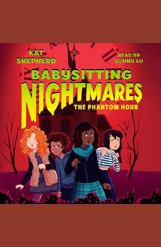 Babysitting Nightmares: The Phantom Hour, Kat Shepherd