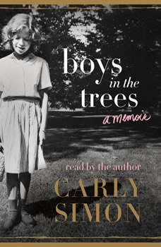 Boys in the Trees: A Memoir A Memoir, Carly Simon