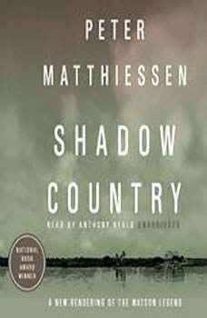 Shadow Country: A New Rendering of the Watson Legend, Peter Matthiessen