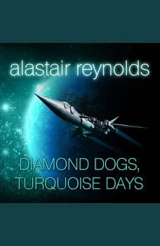 Diamond Dogs, Turquoise Days, Alastair Reynolds