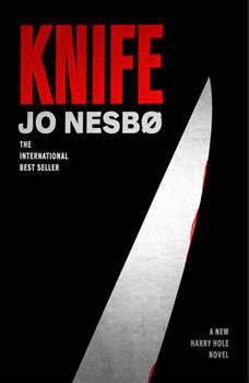 Knife: A New Harry Hole Novel A New Harry Hole Novel, Jo Nesbo
