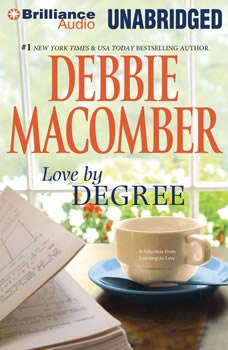 Love by Degree: A Selection from Learning to Love, Debbie Macomber