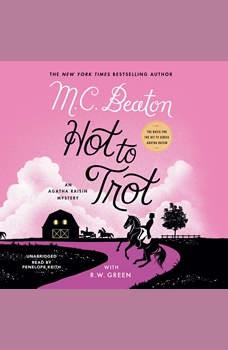 Hot to Trot: An Agatha Raisin Mystery, M. C. Beaton