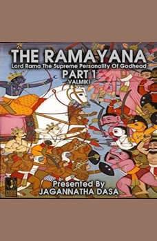 The Ramayana Lord Rama The Supreme Personality Of Godhead - Part 1, Valmiki
