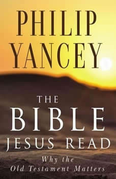 The Bible Jesus Read, Philip Yancey