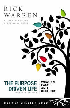 The Purpose Driven Life: What on Earth Am I Here For?, Rick Warren