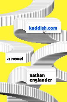 kaddish.com: A novel, Nathan Englander