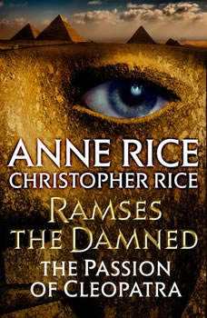 Ramses the Damned: The Passion of Cleopatra The Passion of Cleopatra, Anne Rice