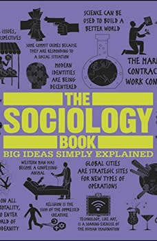 The Sociology Book: Big Ideas Simply Explained, DK