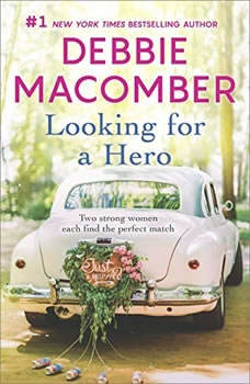 Looking for a Hero: Marriage Wanted\My Hero, Debbie Macomber