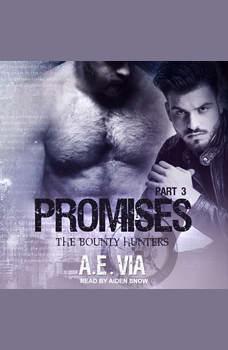 Promises: Part 3, A.E. Via