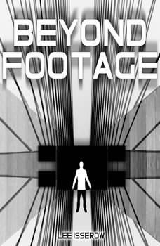 Beyond Footage, Lee Isserow