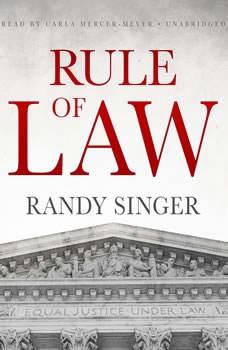 Rule of Law, Randy Singer