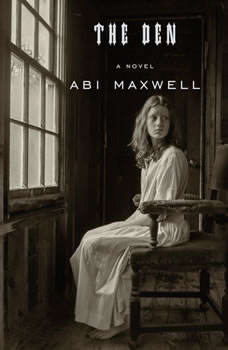 The Den: A novel, Abi Maxwell