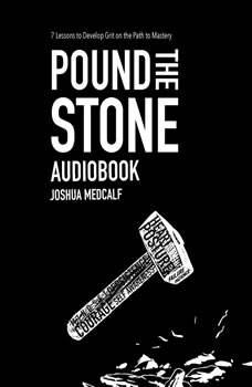 Pound The Stone, Joshua Medcalf