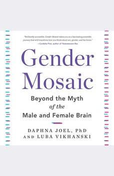 Gender Mosaic: Beyond the Myth of the Male and Female Brain, Daphna Joel,