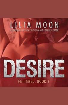 DESIRE: Gabby & Daniel (Fettered #3), Lilia Moon
