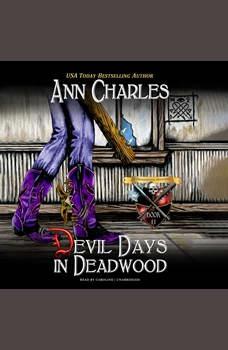 Devil Days in Deadwood, Ann Charles