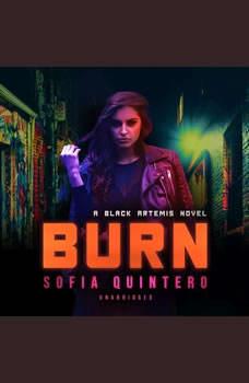 Burn: A Black Artemis Novel A Black Artemis Novel, Sofia Quintero