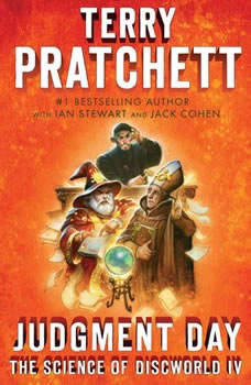 Judgment Day: Science of Discworld IV: A Novel, Terry Pratchett