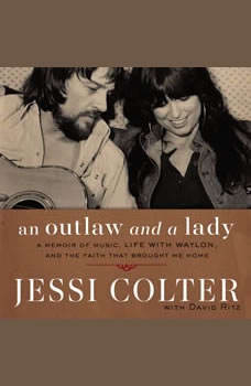 An Outlaw and a Lady: A Memoir of Music, Life with Waylon, and the Faith that Brought Me Home, David Ritz