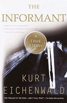 The Informant: A True Story A True Story, Kurt Eichenwald
