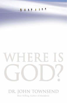 Where is God?: Audio Book Audio Book, John Townsend