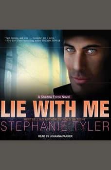 Lie with Me: A Shadow Force Novel, Stephanie Tyler