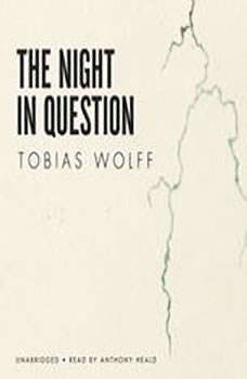 The Night in Question, Tobias Wolff