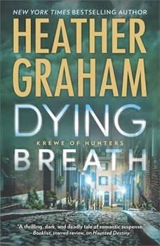 Dying Breath: Krewe of Hunters, #21 Krewe of Hunters, #21, Heather Graham