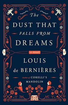 The Dust That Falls from Dreams, Louis de Bernieres