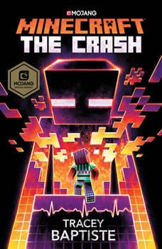 Minecraft: The Crash: An Official Minecraft Novel, Tracey Baptiste