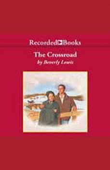 The Crossroad: Sequel to The Postcard Sequel to The Postcard, Beverly Lewis