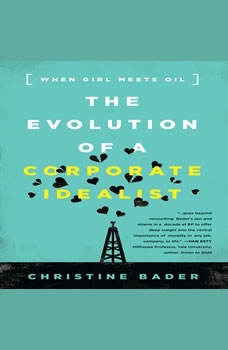 The Evolution of a Corporate Idealist: Girl Meets Oil, Christine Bader