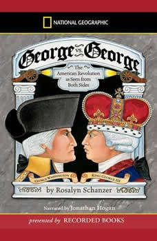 George vs. George: The American Revolution as Seen from Both Sides, Rosalyn Schanzer
