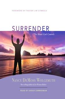 Surrender: The Heart God Controls, Nancy DeMoss Wolgemuth