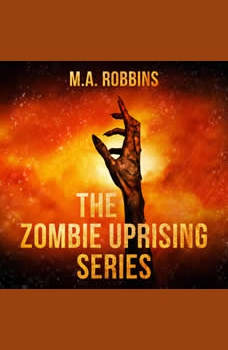 Zombie Uprising Series, The: Books One Through Five, M.A. Robbins